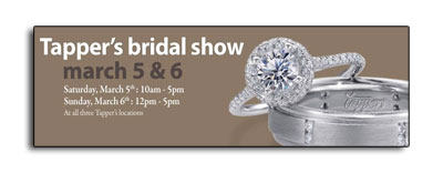 Tapper's Fine Jewelry is having a bridal show.